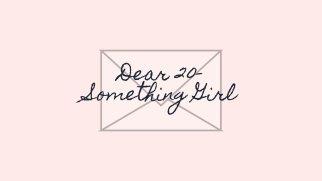 Dear 20-Something Girl (7)