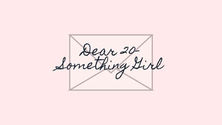 Dear 20-Something Girl (7).png